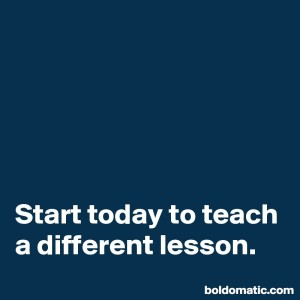 BoldomaticPost_Start-today-to-teach-a-differ