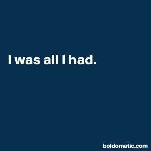 BoldomaticPost_I-was-all-I-had