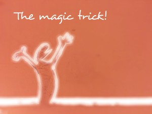 The magic trick!