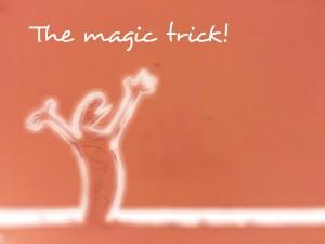 The magic trick!